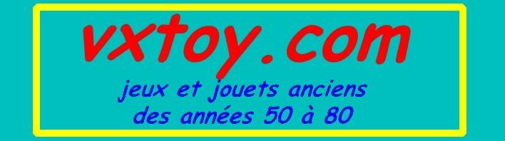 vxtoy jouets anciens ann es 50 60 70 80 jouets de collection. Black Bedroom Furniture Sets. Home Design Ideas